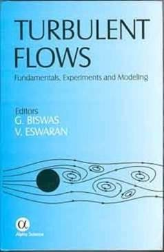 Turbulent Flows: Fundamental Experiments And Modelling ISBN 9781842650677
