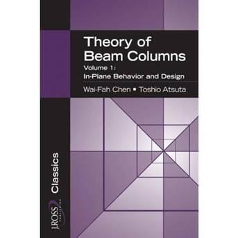 Theory of Beam-Columns, Volume 1 : In-Plane Behavior and Design , ISBN 9781932159769