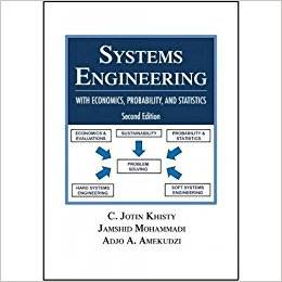 Systems Engineering with Economics, Probability and Statistics , ISBN  9781604270556