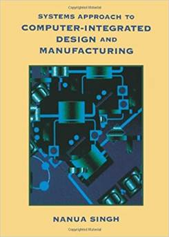 Systems Approach to Computer-Integrated Design and Manufacturing , ISBN 9780471585176