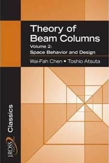 THEORY OF BEAM-COLUMNS, VOLUME 2 SPACE BEHAVI IOR AND DESIGN, ISBN  9781932159776