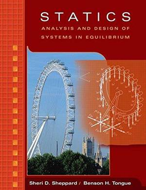 Statics : Analysis and Design of Systems in Equilibrium   9780471372998