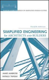 Simplified Engineering for Architects and Builders , ISBN  9780471676072