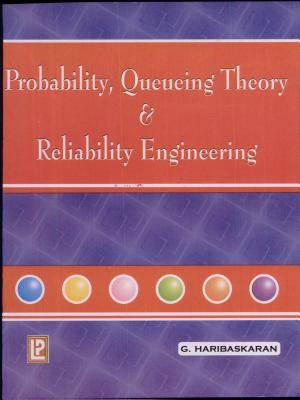 PROBABILITY, QUEUEING THEORY  RELIABILITY ENGINEERING  - 9788170086505