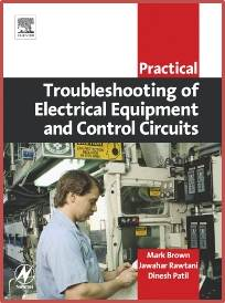 Practical Troubleshooting of Electrical Equipment and Control Circuits  ISBN  9780750662789