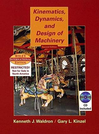 Kinematics, Dynamics, and Design of Machinery ISBN 9780471429173