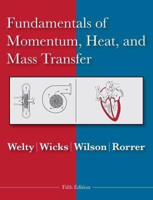 Fundamentals of Momentum, Heat, and Mass Transfer, 5E Y2008 ISBN  9780470128688
