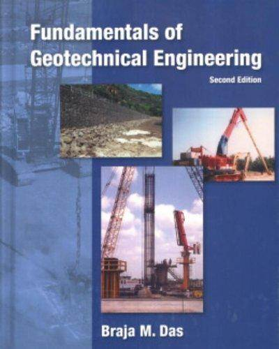 Fundamentals of Geotechnical Engineering   ISBN   9780534492946