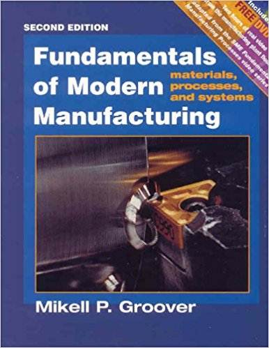 Fundamentals of Modern Manufacturing: Materials, Processes, and Systems,  ISBN   9780471656760
