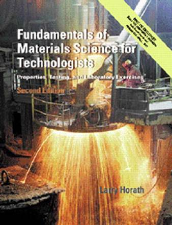 Fundamentals of Materials Science for Technologists   ISBN – 9780130143877