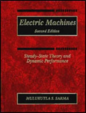 Electric Machines: Steady-State Theory and Dynamic Performance, 2nd ISBN 9780534938437