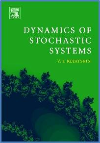 Dynamics of Stochastic Systems  ISBN  9780444517968