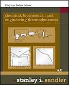 Chemical, Biochemical, and Engineering Thermodynamics, 5th Edition   ISBN  9780471667818