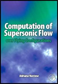 Computation of Supersonic Flow over Flying Configurations  ISBN: 9780080449579