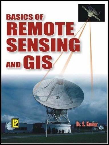 Basics of Remote Sensing and GIS  ISBN  9788170087960