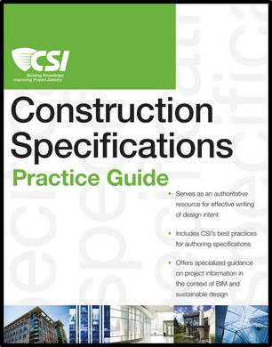 The CSI Construction Specifications Practice Guide   ISBN  9780470635209