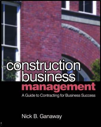 Construction Business Management : A Guide to Contracting for Business Success  ISBN  9780750681087