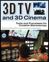3D TV and 3D Cinema Tools and Processes for Creative Stereoscopy ISBN  9780240814612