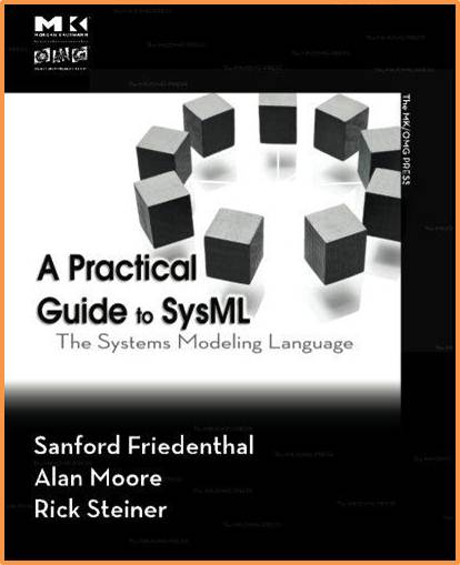 A Practical Guide to SysML  : The Systems Modeling Language  ISBN  9780123743794