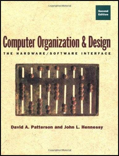 Computer Organization and Design: The Hardware/Software Interface  ISBN 9781558604285