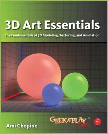 3D Art Essentials : The Fundamentals of 3D Modeling, Texturing, and Animation  ISBN  9780240814711