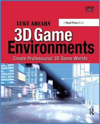 3D Game Environments : Create Professional 3D Game Worlds   ISBN 9780240808956