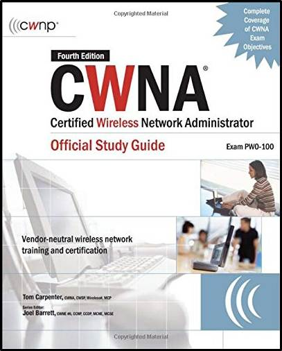 CWNA Certified Wireless Network Administrator Official Study Guide (Exam PW0-100), ISBN  97800714949
