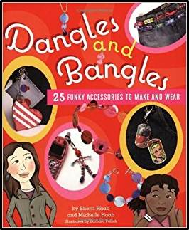 Dangles and Bangles : 25 Funky Accessories to Make and Wear  ISBN 9780823000647