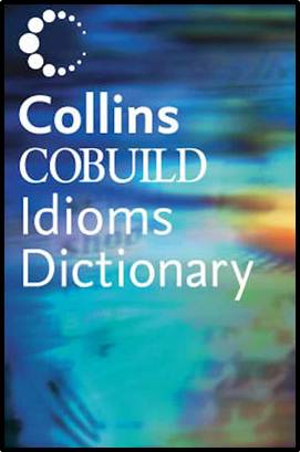 Collins COBUILD Idioms Dictionary  2nd Edition  ISBN  9780007134014