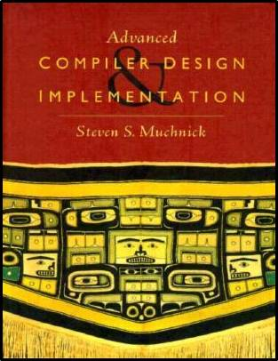 Advanced Compiler Design and Implementation  ISBN 9781558603202
