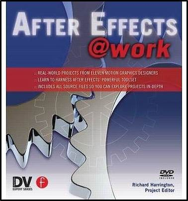 After Effects @ Work : DV Expert Series 1st Edition  ISBN 9781578202676
