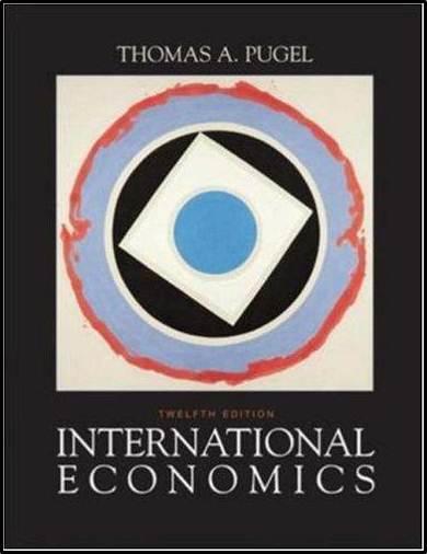 International Economics   12th Edition   ISBN 9780071240604