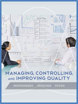 Managing, Controlling, and Improving Quality, 1st Edition  ISBN 9780471697916