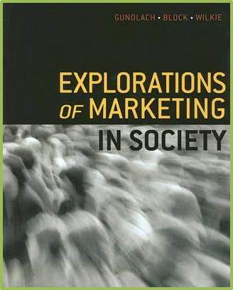 Explorations of Marketing in Society 1st Edition  ISBN 9780324304305