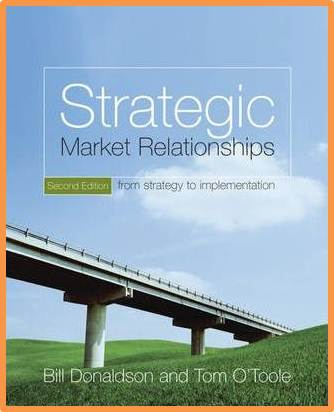 Strategic Market Relationships: From Strategy to Implementation, 2nd Edition ISBN  9780470028803