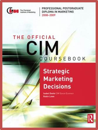 The Official CIM Coursebook : Strategic Marketing Decisions 2008-2009  ISBN 9780750689724