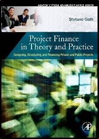 Project Finance in Theory and Practice   1st Edition   ISBN 9780123736994