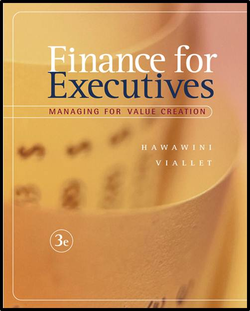 Finance for Executives: Managing for Value Creation, 3rd Edition ISBN  9780324274318