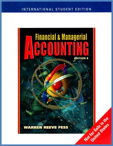 Financial and Managerial Accounting (8th Edition)  ISBN  9780324225082