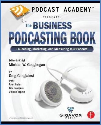 The Business Podcasting Book : Launching, Marketing, and Measuring Your Podcast  ISBN 9780240809670