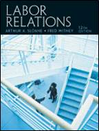 Labor Relations, 12th Edition  ISBN 9780131962231