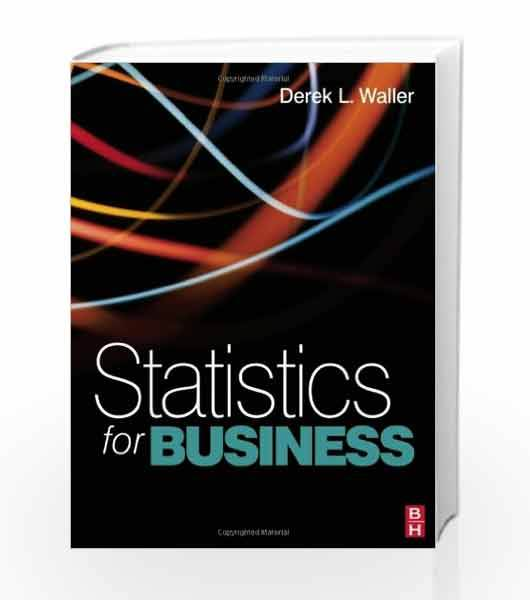 Statistics for Business 1nd Edition ISBN 9780750686600