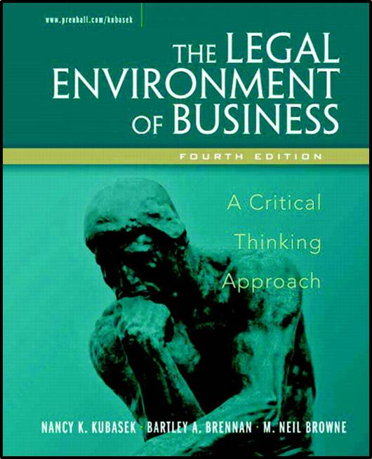 Legal Environment of Business:A Critical Thinking Approach – ISBN  9780131498563