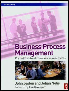 Business Process Management: Practical Guidelines to Successful Implementations ISBN 9780750686563
