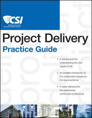 The CSI Project Delivery Practice Guide  ISBN 9780470635193
