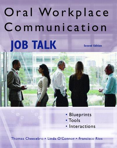 Oral Workplace Communication: Job Talk, 2nd Edition  ISBN  9780131704602