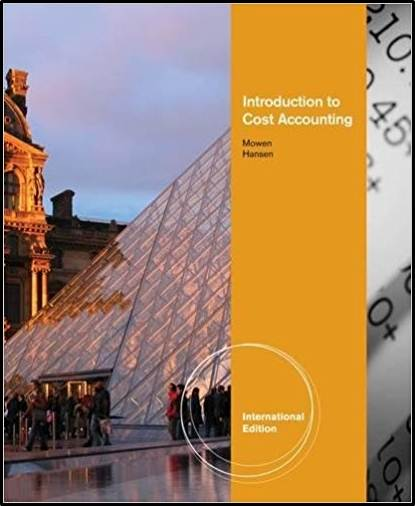 Introduction to Cost Accounting, International Edition  ISBN 9780538749633
