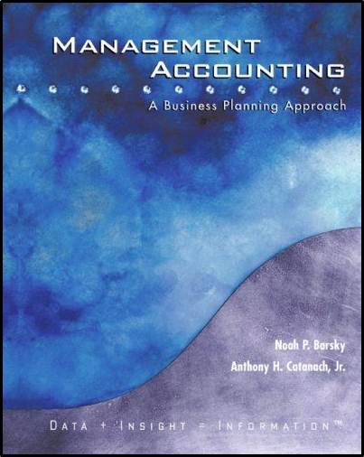 Management Accounting: A Business Planning Approach 1st Edition  ISBN 9780618213757