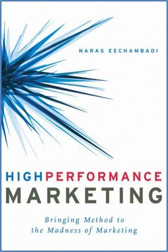 High Performance Marketing : Bringing Method to the Madness of Marketing  ISBN 9781419508233