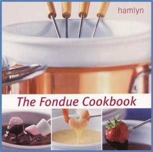 The Fondue Cookbook  ISBN 9780600604419